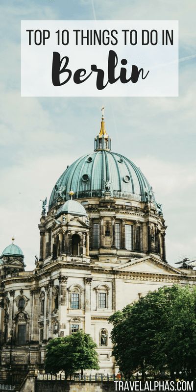 These are the top 10 things to do in Berlin, Germany!