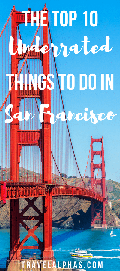 Underrated Things to Do in San Francisco: The Top 10