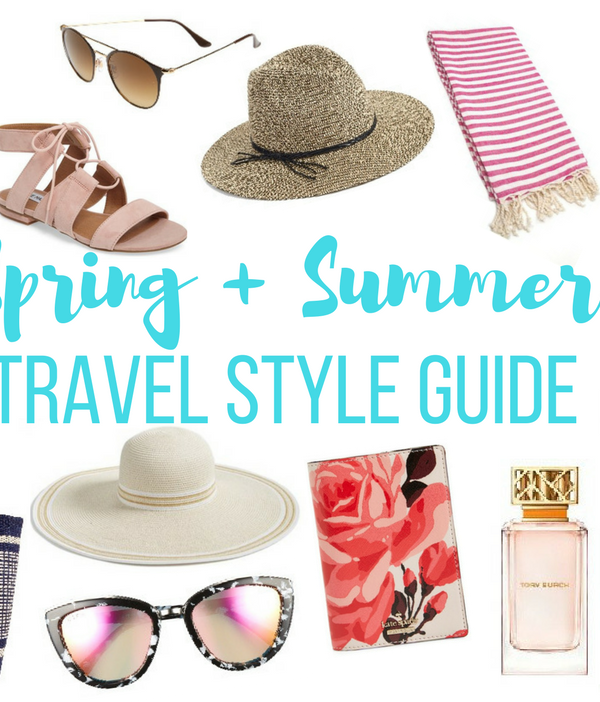 Spring & Summer Travel Style Guide: 2017 Edition