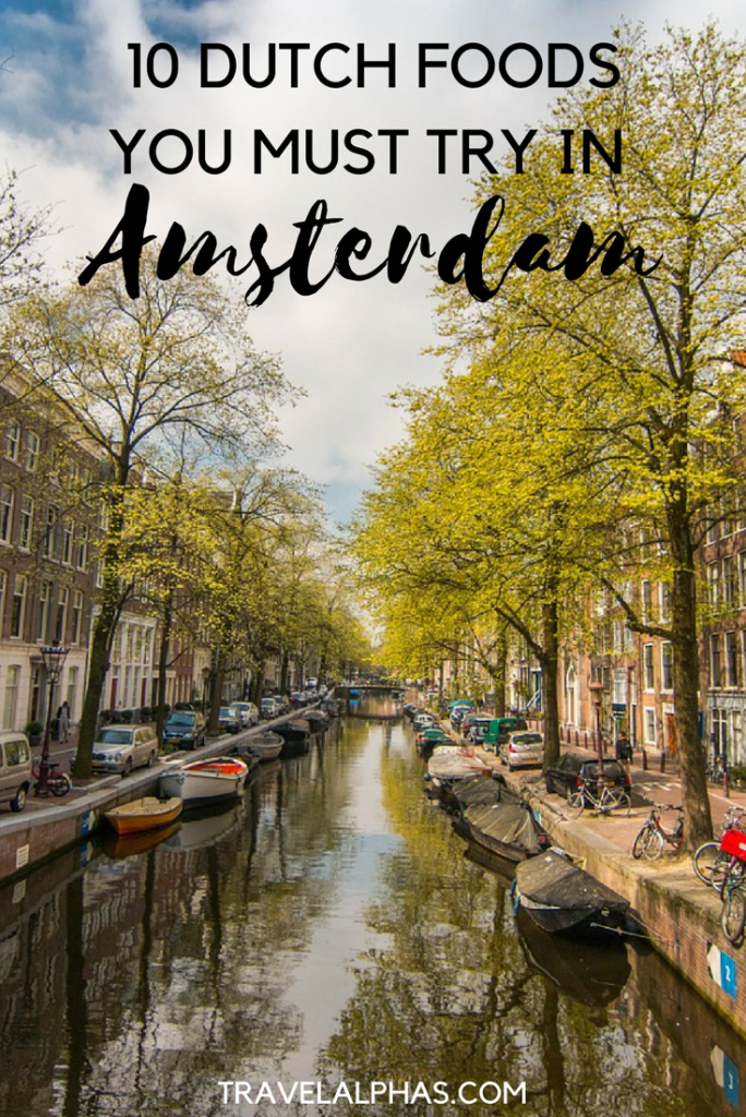 Looking for some Amsterdam travel inspiration? Here is a foodie guide to Amsterdam, covering 10 Dutch foods you must try while in Amsterdam. Many of these are local favorites that you may not discover on your own! | Amsterdam travel | Netherlands | Things to do in Amsterdam | Amsterdam food | Dutch food | Amsterdam tips