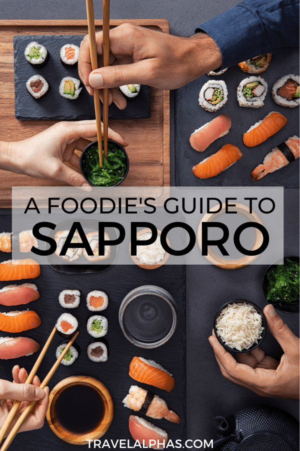 Wondering where to eat in Sapporo, Japan? From sushi to ramen to gyozas, this foodie guide includes all of the best places to eat in Sapporo!   Sapporo, Japan   Sapporo food   Sapporo ramen   Sapporo cafe   Sapporo sushi   Sapporo travel   Japan travel   Sapporo foodie guide
