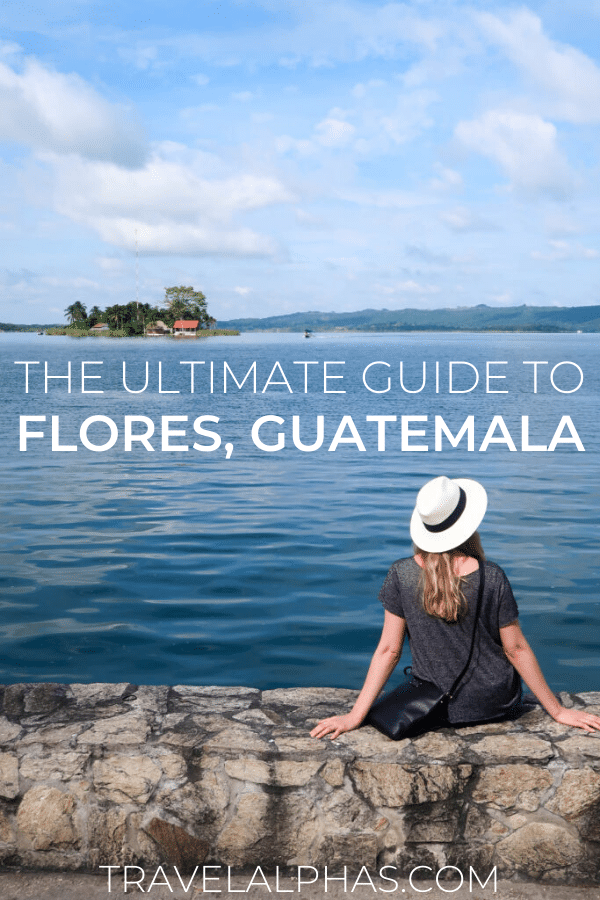 Visiting Flores on your way to Tikal? This quick guide to Flores, Guatemala features the best things to do, where to stay, and how to get to Flores. travel guide to flores guatemala, travel to flores, what to do in flores, where to stay in flores, isla de flores, things to do in flores, guatemala travel